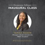Tamika Mason Hennessy Fellow